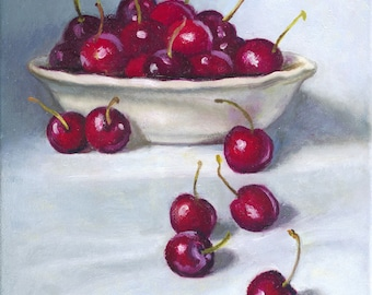 Cherries. 'life is just a bowl of cherries'. Part of a series. Classical realism art, oil painting. Canvas or paper. 8x10 giclee prints.