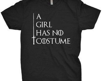 A Girl Has No Costume T-Shirt Funny Halloween Cheap Costume Ideas