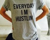 Everyday i'm hustlin Tshirt gray Fashion funny slogan womens girls sassy cute top lazy