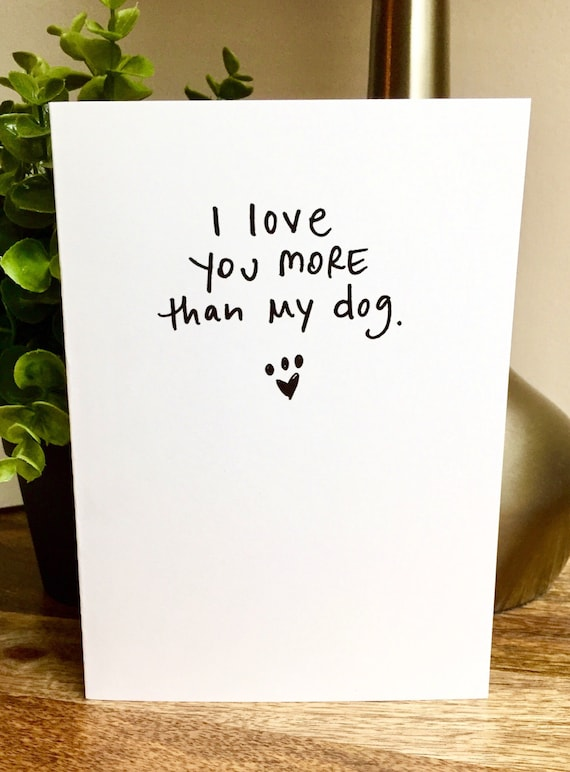 i love you more than my dog, funny love card, i love you card, dog love card, sidesandwich, handwritten love note