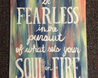 Be Fearless in the Pursuit of What Sets Your Soul on Fire Canvas Quote