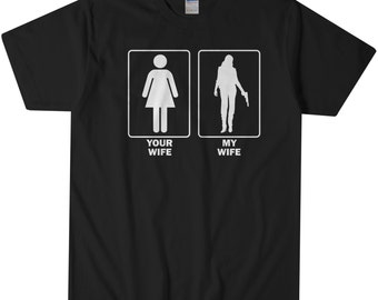 Funny Gun Tshirt | Your Wife My Wife Gun shirt | Gun Gift Idea | Gun Owner | Funny Tshirts | 2nd Amendment tshirt