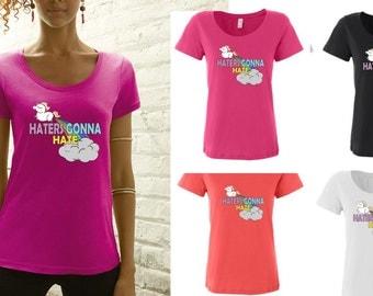 Haters Gonna Hate Shirt - Cute Shirt, Unicorn shirt, Unicorn Top, Fun Shirt, Fun Shirt, Girly Shirt, Funny Shirt, Youtube Shirt