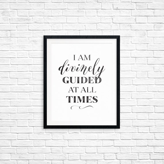 Printable Art, Affirmation, I am Divinely Guided at All Times, Typography Quote, Art Prints, Digital Download Print, Quote Printables