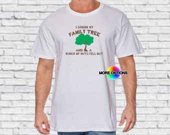 Family Tree - Crazy Family Fun Family Crazy Nuts Funny Men's Silly Shirt Women's Funny Tshirt Fathers Day Mothers Day T-shirt