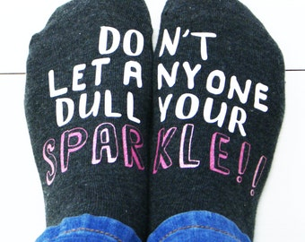 Never Let Anyone Dull Your Sparkle - Don't Let Anyone Dull Your Sparkle - Women's Socks