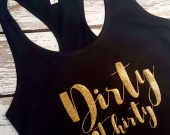 Dirty Thirty tank top/ Birthday Tank top / 30th Birthday tank / 30th Birthday shirt