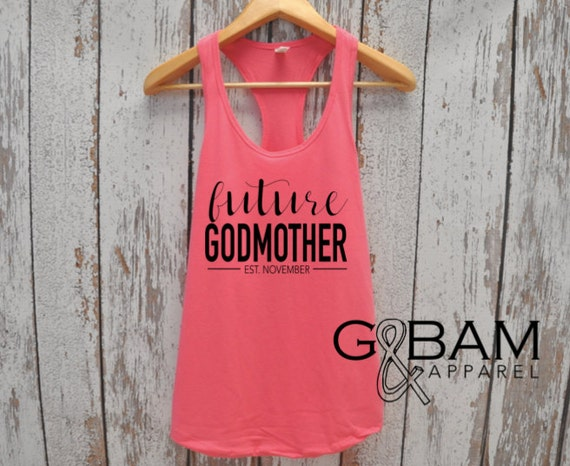 Future God Mother Tank top / will you be my godmother / Godmother gift / Godmother shirt / Godmother Tank