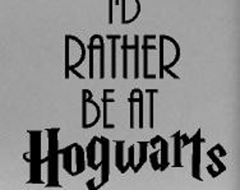 I'd Rather be at Hogwarts decal