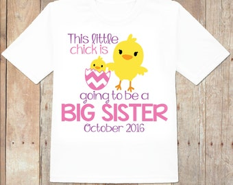 This chicks going to be a big sister, big sister shirt, custom big sister shirt, pregnancy announcement shirt, easter big sister