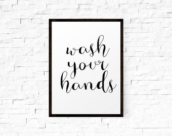 Bathroom Decor, Wash Your Hands, Wall Art, Printable Art, Printable Quote, Hand Lettered, Calligraphy, Home Decor, Motivational