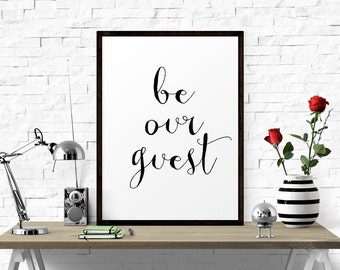 Printable Wall Art, Be Our Guest, Guest Room Decor, Wedding Table Sign, Entrance Wall Art, Quote Printable, Typographic Quote, Quote Print