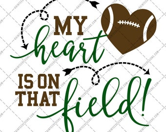 My Heart Is On that Field Football - SVG, Vector, DXF, EPS, Digital Cut File, Silhouette, Cricut, Mom, Sports, Cuttable, Soccer, Touchdown