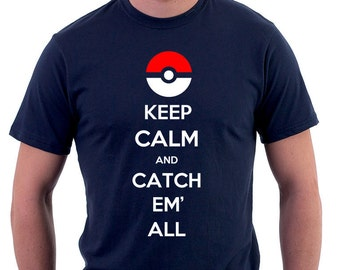 Keep Calm Tshirt, Catch Em' All, Catch Them All, Pokemon Tshirt, Geek Gift, Geek Tshirt, Video Game Tshirt