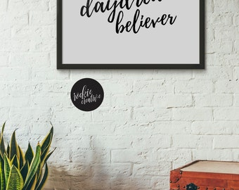 Daydream Believer | Quote | Graphic Wall Art Poster Print | Printable | Instant Download | Black and White | Typography | The Monkees