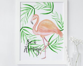 Flamingo wall art, Printable wall art, Tropical wall art, Be a flamingo quote, nursery flamingo wall art, palm print, pink, palm leaf, beach