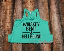 Whiskey Bent And Hellbound Tank - Southern Tank - Country Shirt - Whiskey Bent Tank- Trendy Tank -Southern Shirt - Trendy Shirt -Womens Tank