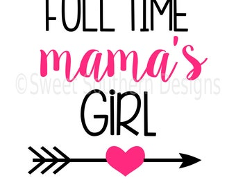 Full time mama's girl SVG instant download design for cricut or silhouette