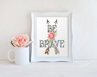 Be Brave, Tribal Nursery Decor, Arrows Print, Unique Baby Shower Centrepiece, Baby Girl Nursery Ideas, Be Brave Print, Rustic Nursery Decor