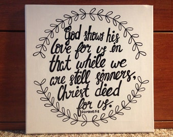 God shows his love for us... (Romans 5:8) Canvas + Print