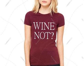 "Women - Girls - Premium Retail Fit ""Wine Not?"" 2016 Crew-neck Tee, T-Shirt (S,M, L, XL)"