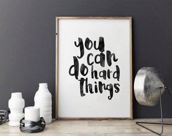 PRINTABLE Art,You Can Do Hard Things,MOTIVATIONAL Poster,INSPIRATIONAL Quote,Wall Art,Kids Room Decor,Nursery Decor,Office Decor,Workout