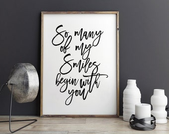 PRINTABLE Art,So Many Of My Smiles Begin With You,Inspirational Quote,Love Sign,Gift For Him,Gift For Boyfriend,Love Quote,Typography Print