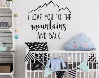 Mountain Wall Decal- I Love You To The Mountains And Back- Adventure Decal- Nursery Decor- Nursery Wall Decal- Wall Decals For Kids #105
