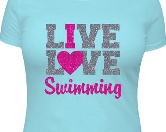 Swimming Shirt, Girls Swimming Shirt, Swimmers Gift, Swimming Gift, Swimming T-Shirt, Love Swimming, I Live Love Swimming