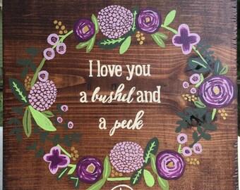I love you a bushel and a peck