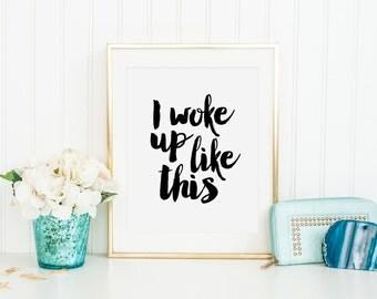 PRINTABLE Art, I Woke Up Like This,BEYONCÉ QUOTE,Beyonce Formation,Flawless, Girls Bedroom Decor,Girls Room Decor,Quote Prints,Typography