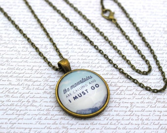 The Mountains Are Calling And I Must Go, Travel Quote Necklace or Keychain, Keyring