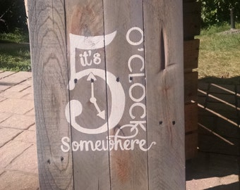 It's 5 O'clock Somewhere! Rustic Sign