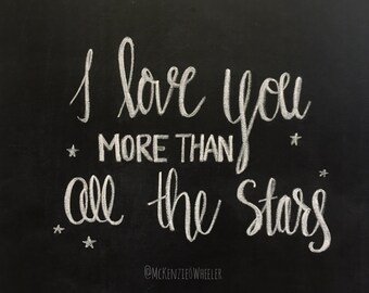 Hand Lettered Chalkboard Print - I Love You more than All the Stars - Digital File, 5x7, 8x10 - Quote Print - Gallery Print - Nursery Print