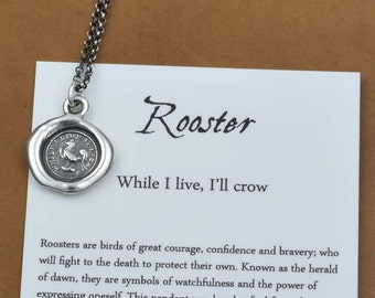 Rooster Wax Seal Necklace - While I live i'll crow Courage, Confidence and Bravery Rooster Jewelry - Rooster Necklace - 179