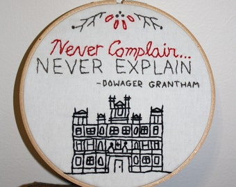 Never Explain, Never Complain Downton Sampler