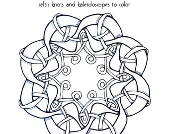 Coloring Book for Adults,  PDF instant download, Celtic Knots and Kaleidoscopes to Color