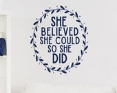 She Believed She Could So She Did Decal | Quote Decal | Feminist Wall Decal | Inspirational Decal
