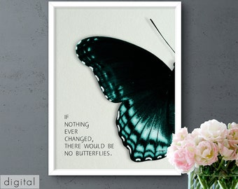 Butterfly Motivational Quote, If Nothing Ever Changed, Black Minimalist Typography, Emerald Green Printable Wall Art Modern Nature Print