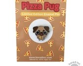 Pizza Pug Limited Edition Enamel Pin