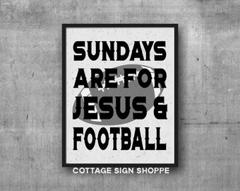 Sundays Are For Jesus & Football, Football Sign, INSTANT DOWNLOAD, YOU Print, Football Season, Jesus and Football, Man Cave Signs, Football