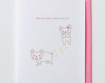 Sneaky French Bulldog Friendship Card - Funny, Unique, French Bulldog, Cute, Kawaii, Fart, Dog, Animal Card, I Love You Card