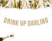 DRINK UP DARLING Glitter Garland, Glitter Banner. Wedding Recpetion Decoration. Wedding Banner Adult Birthday. Wedding Shower. Dessert Table