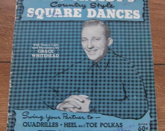 vintage 1949 music book Bing Crosby country style square dances