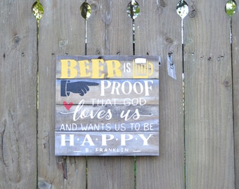 Beer is Proof Sign MADE TO ORDER