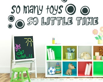 So Many Toys So Little Time - Nursery and Kids Room Wall Decals