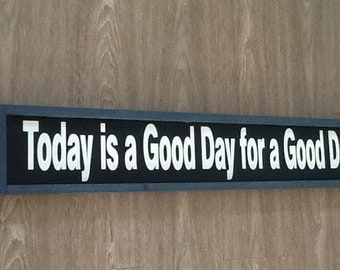 Today is a good day for a good day| Doorway Sign | Subway style sign | Hand Painted Hanging Wood Sign