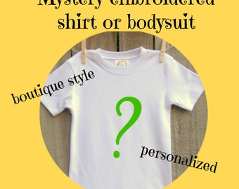 Mystery Embroidered Shirt or Bodysuit, Personalized, Monogrammed, Appliqued, Short or Long Sleeve Shirt,  Totally Custom Colors and Fabrics