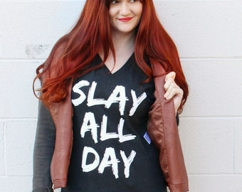 Slay All Day / black and white vneck shirt  - inspirational - gift - Girlboss - tshirt - boss lady - girl boss - hustle - slaying - empire