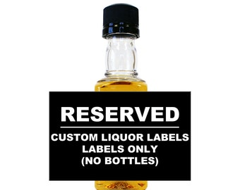 RESERVED LISTING -  Listing for Personalized Liquor Labels Only (No Bottles) LB-9999
